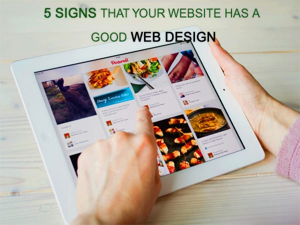 5 signs that your website has a good web design - 5 signs that your website has a good web design